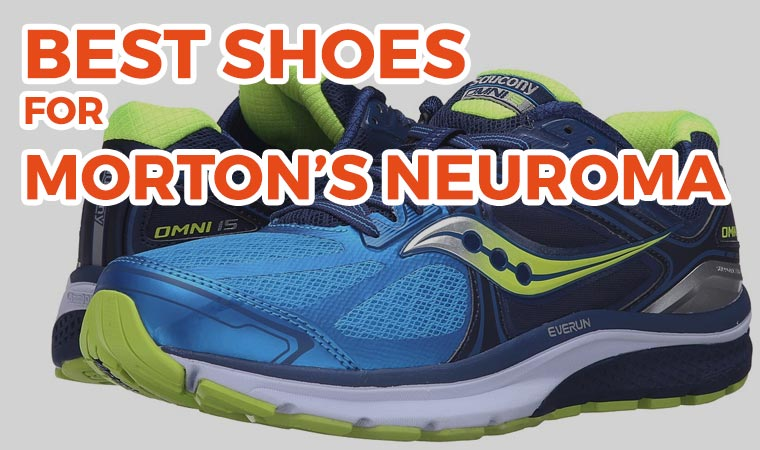 5 Best Shoes for Morton's Neuroma